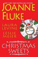 Cover image for Christmas sweets / Joanne Fluke, Laura Levine, Leslie Meier.