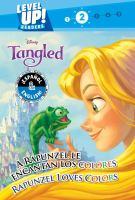 Cover image for Disney Tangled. A Rapunzel le encantan los colores = Rapunzel loves colors / adaptation by R.J. Cregg ; translation by Laura Collado Píriz ; illustrated by Jean-Paul Orpiñas, Elena Naggi, and Studio IBOIX.