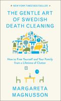 Cover image for The gentle art of Swedish death cleaning : how to free yourself and your family from a lifetime of clutter / text and drawings by Margareta Magnusson.
