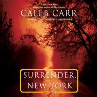 Cover image for Surrender, New York [sound recording] / Caleb Carr.