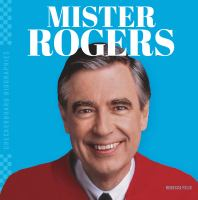 Cover image for Mister Rogers / by Rebecca Felix.
