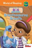 Cover image for Brontosaurus breath / by Sheila Sweeny Higginson ; based on the episode by Chris Nee ; illustrated by Character Building Studio and the Disney Storybook Artists.