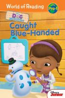 Cover image for Disney Doc McStuffins. Caught blue-handed / by Sheila Sweeny Higginson ; based on the episode written by Kent Redeker ; illustrated by Alan Batson.