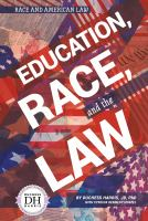Cover image for Education, race, and the law / by Duchess Harris, JD, PhD. with Cynthia Kennedy Henzel