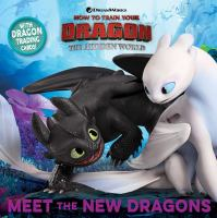 Cover image for How to train your dragon, the hidden world. Meet the new dragons / adapted by Maggie Testa ; illustrated by Shane L. Johnson