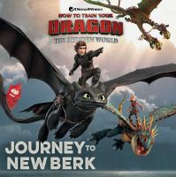 Cover image for Journey to New Berk / adapted by Delphine Finnegan ; illustrated by Patrick Spaziante.