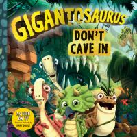 Cover image for Gigantosaurus : don't cave in.