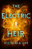 Cover image for The electric heir / Victoria Lee.
