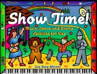 Imagen de portada para Show time! : music, dance, and drama activities for kids / Lisa Bany-Winters.