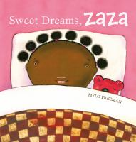 Cover image for Sweet dreams, Zaza / written and illustrated by Mylo Freeman.
