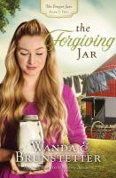 Cover image for The forgiving jar / Wanda E. Brunstetter.