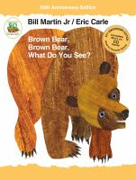 Cover image for Brown bear, Brown bear, what do you see? [sound recording] / by Bill Martin, Jr. ; pictures by Eric Carle.