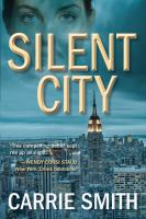 Cover image for Silent city : a Claire Codella mystery / Carrie Smith.
