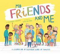 Cover image for My friends and me : a celebration of different kinds of families / story by Stephanie Stansbie ; pictures by Katy Halford.
