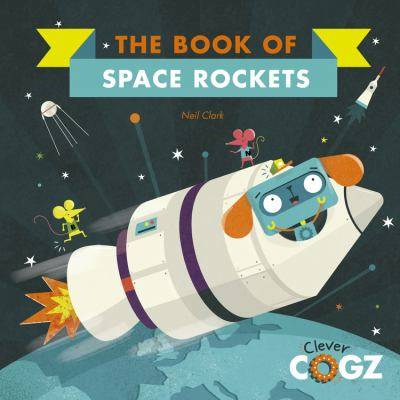 Cover image for The book of space rockets / by Neil Clark.