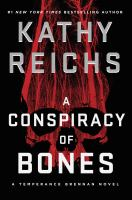 Cover image for A conspiracy of bones / Kathy Reichs.