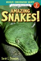 Cover image for Amazing snakes! / written by Sarah L. Thomson ; photographs provided by the Wildlife Conservation Society.