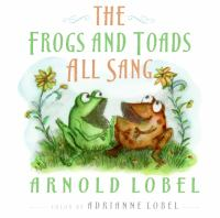 Cover image for The frogs and toads all sang / Arnold Lobel ; color by Adrianne Lobel.