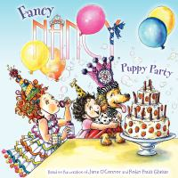 Cover image for Fancy Nancy. Puppy party / written by Jane O'Connor ; cover illustration by Robin Preiss Glasser ; interior illustrations by Carolyn Bracken.