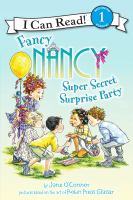 Cover image for Fancy Nancy super secret surprise party / by Jane O'Connor ; cover illustrations by Robin Preiss Glasser ; interior illustrations by Ted Enik.