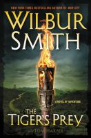 Cover image for The tiger's prey : a novel of adventure / Wilbur Smith and Tom Harper.