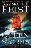 Cover image for Queen of storms / Raymond E. Feist.