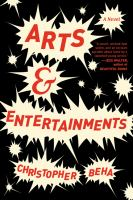 Cover image for Arts & entertainments : a novel / Christopher Beha.