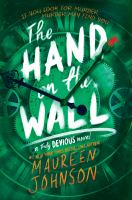 Cover image for The hand on the wall / Maureen Johnson.