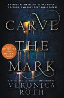 Cover image for Carve the mark / Veronica Roth.