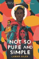 Cover image for Not so pure and simple / Lamar Giles.