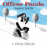 Cover image for Officer Panda, fingerprint detective / by Ashley Crowley.