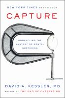Cover image for Capture : unraveling the mystery of mental suffering / David A. Kessler, MD.