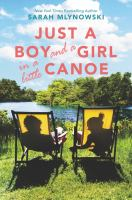 Cover image for Just a boy and a girl in a little canoe / Sarah Mlynowski.