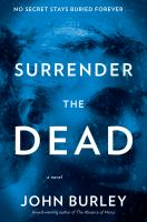 Cover image for Surrender the dead / John Burley.