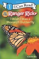 Cover image for I wish I was a monarch butterfly / Jennifer Bové.