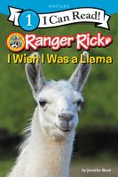 Cover image for I wish I was a llama / by Jennifer Bové.