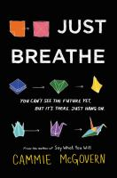 Cover image for Just breathe / Cammie McGovern.