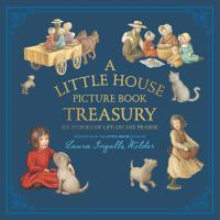 Imagen de portada para A Little House picture book treasury : six stories of life on the prairie / adapted from the Little House books by Laura Ingalls Wilder ; illustrated by Renée Graef.