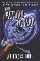 Cover image for Return to zero / Pittacus Lore.