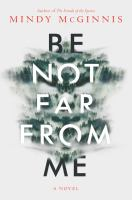 Cover image for Be not far from me / Mindy McGinnis.