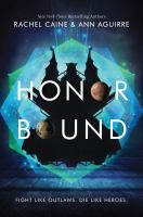 Cover image for Honor bound / Rachel Caine & Ann Aguirre.