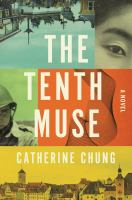 Cover image for The tenth muse / Catherine Chung.