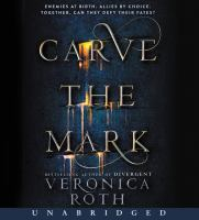 Cover image for Carve the mark [sound recording] / Veronica Roth.