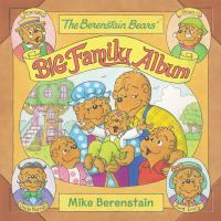 Cover image for The Berenstain Bears' big family album / Mike Berenstain.