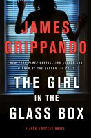 Cover image for The girl in the glass box / James Grippando.