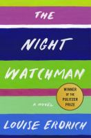 Cover image for The night watchman / Louise Erdrich.