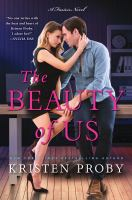 Cover image for The beauty of us : a Fusion novel / Kristen Proby.
