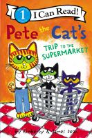 Cover image for Pete the Cat's trip to the supermarket / by Kimberly & James Dean.