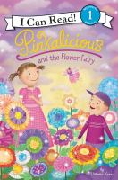 Cover image for Pinkalicious and the flower fairy / by Victoria Kann.
