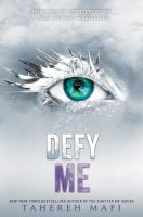 Cover image for Defy me / Tahereh Mafi.